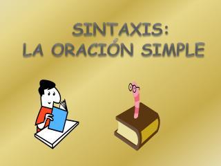 SINTAXIS: LA ORACIÓN SIMPLE