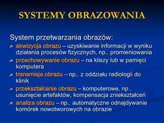 SYSTEMY OBRAZOWANIA