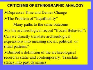 CRITICISMS OF ETHNOGRAPHIC ANALOGY