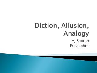 Diction, Allusion, Analogy
