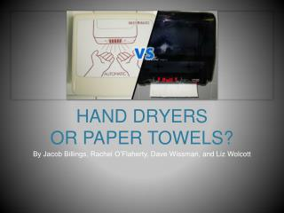 HAND DRYERS  OR PAPER TOWELS