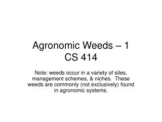 Agronomic Weeds – 1 CS 414