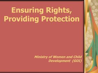Ensuring Rights, Providing Protection