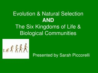 Evolution & Natural Selection AND The Six Kingdoms of Life & Biological Communities