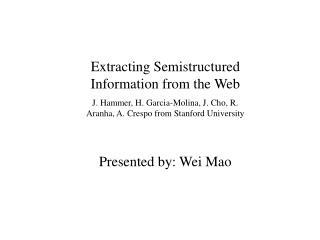 Extracting Semistructured Information from the Web