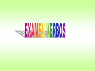 EXAMEN VERBOS