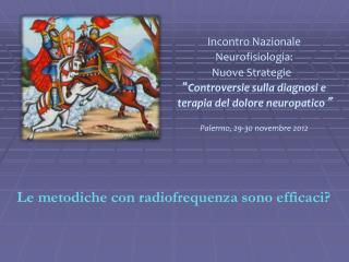 Incontro Nazionale Neurofisiologia:  Nuove Strategie �