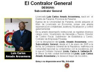 El Contralor General  DESIGNA:  Subcontralor General