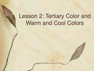 Lesson 2: Tertiary Color and Warm and Cool Colors