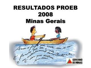 RESULTADOS PROEB  2008 Minas Gerais