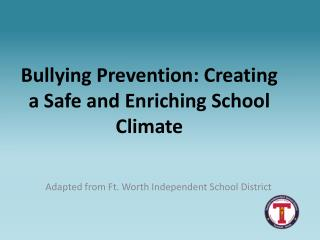Bullying Prevention: Creating a Safe and Enriching School  Climate