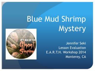 Blue Mud Shrimp Mystery