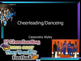 Cheerleading/Danceing