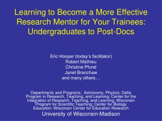 Learning to Become a More Effective Research Mentor for Your Trainees:  Undergraduates to Post-Docs
