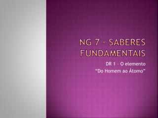 NG 7 – Saberes Fundamentais