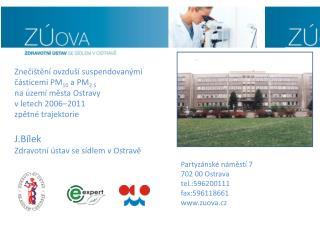 Partyz�nsk� n�m?st� 7 702 00 Ostrava tel.:596200111 fax:596118661   zuova.cz