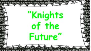 """Knights  of the  Future"""