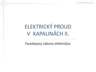 ELEKTRICKÝ PROUD  V  KAPALINÁCH II.