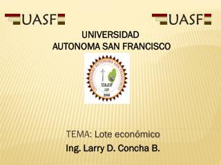 TEMA:  Lote  económico Ing. Larry D. Concha B.