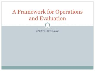 A Framework for Operations and Evaluation
