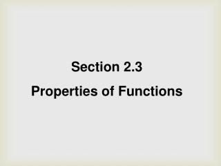 Section 2.3 Properties of Functions