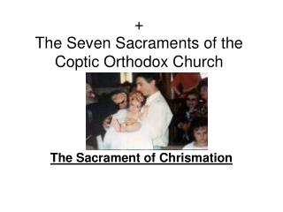 + The Seven Sacraments of the Coptic Orthodox Church