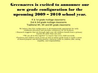 Greenacres is excited to announce our new grade