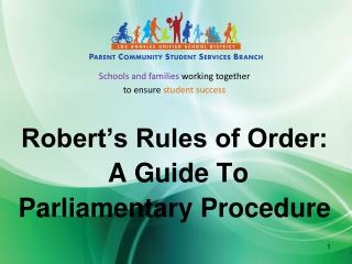 Robert's Rules of Order:  A Guide To  Parliamentary Procedure