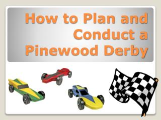 How to Plan and Conduct a Pinewood Derby