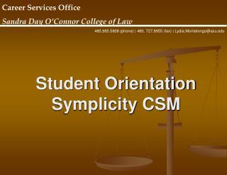 Student Orientation  Symplicity CSM