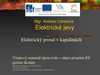 Elektrický  proud  v kapalinách Výukový materiál zpracován vrámci projektu EU peníze školám