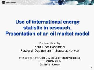 Use of international energy  statistic in research.  Presentation of an oil market model