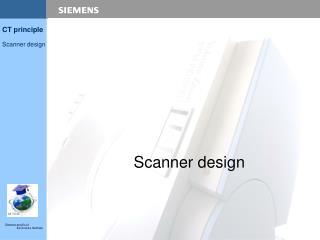 Scanner design