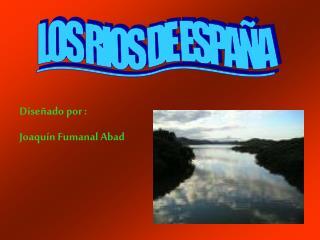 LOS RIOS DE ESPA�A