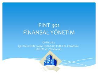 FINT 301 FİNANSAL YÖNETİM