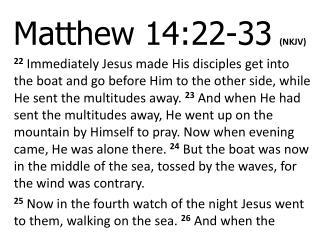 Matthew 14:22- 33 (NKJV)