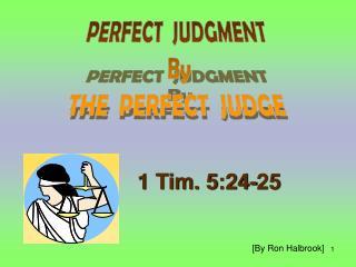 1 Tim. 5:24-25