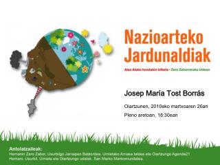 Josep María Tost Borrás Oiartzunen, 2010eko martxoaren 26an Pleno aretoan, 18:30ean