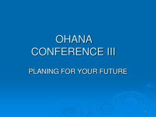 OHANA CONFERENCE III