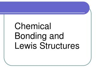 Chemical Bonding and Lewis Structures