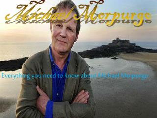 Everything you need to know about Michael Morpurgo