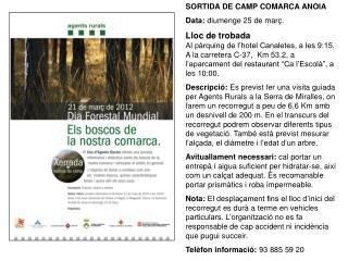 SORTIDA DE CAMP COMARCA ANOIA Data:  diumenge 25 de març.  Lloc de trobada