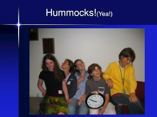 Hummocks! (Yea!)