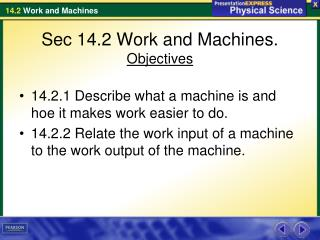Sec 14.2 Work and Machines. Objectives