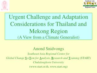 Anond Snidvongs Southeast Asia Regional Center for