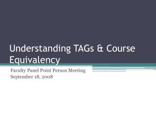Understanding TAGs & Course Equivalency