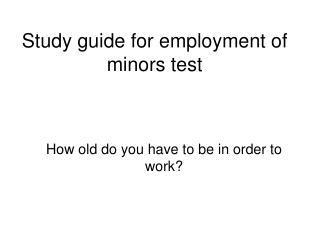 Study guide for employment of minors test