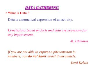 What is Data ? 	Data is a numerical expression of an activity.