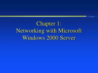 Chapter 1:  Networking with Microsoft Windows 2000 Server