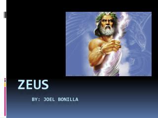 Zeus by:  Joel Bonilla